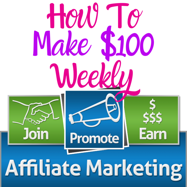 How To Make $100 Weekly Affiliate Marketing