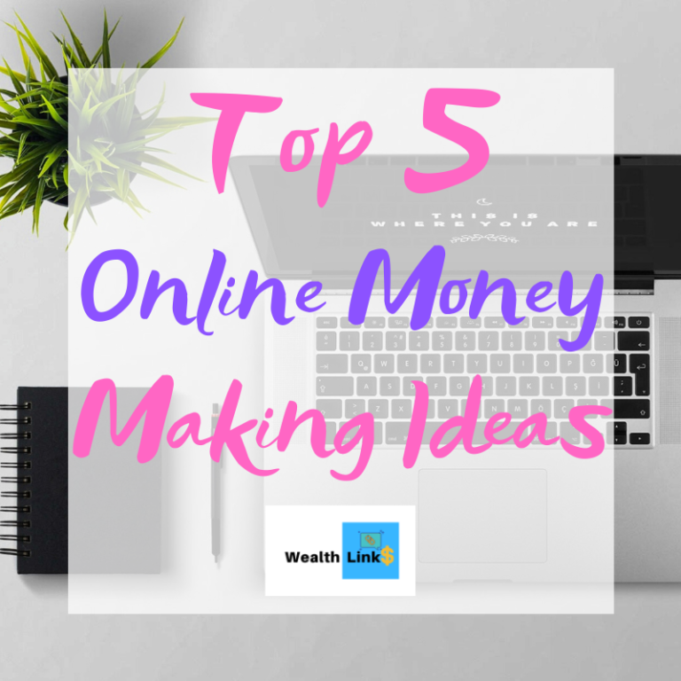 Top 5 Online Money Making Ideas