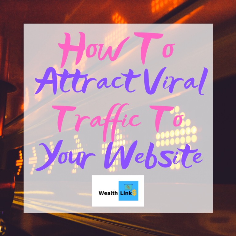 Attract Viral Traffic To Your Website