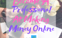 Become A Professional At Making Money Online