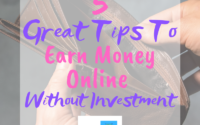 5 Great Tips To Earn Money Online Without Investment