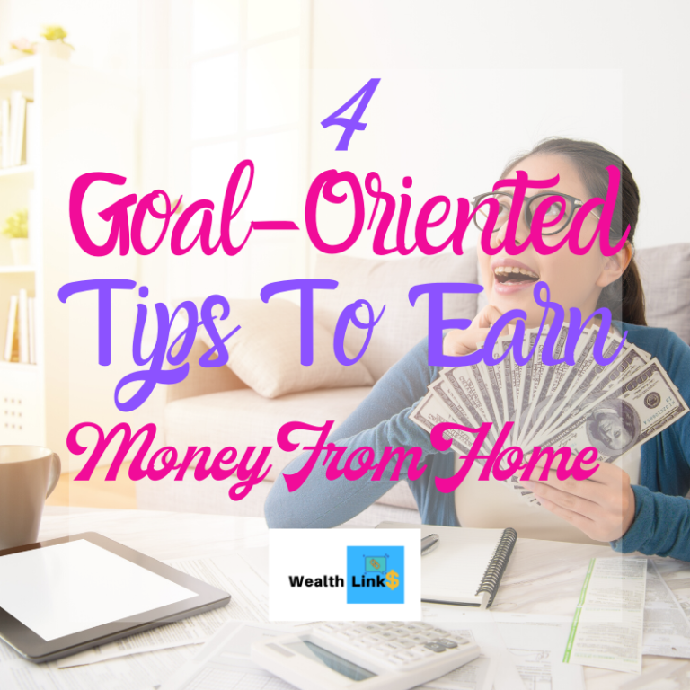 Goal-Oriented Tips To Earn Money From Home