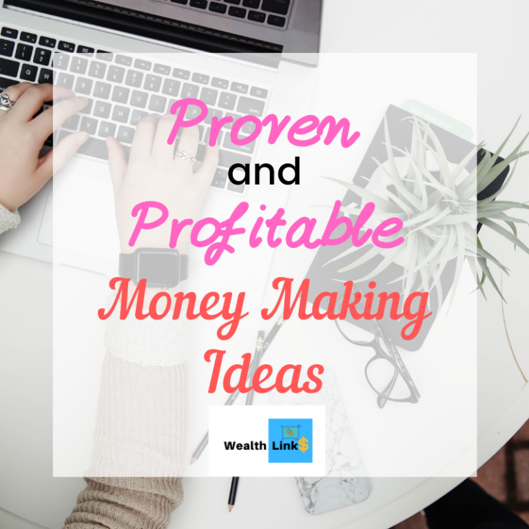 Proven And Profitable Money Making Ideas