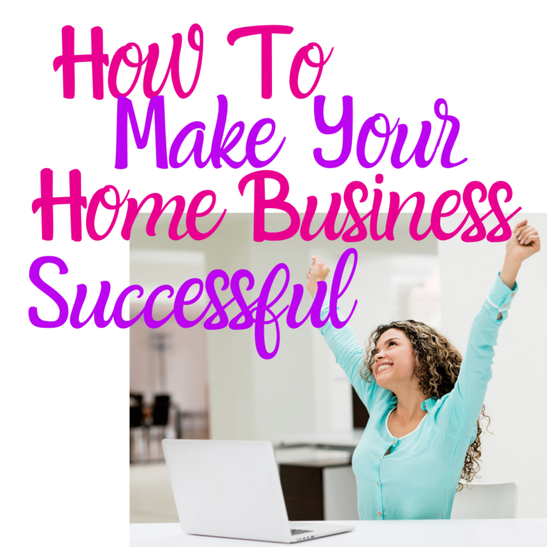 How To Make Your Home Business Successful