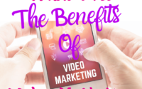 What Are The Benefits Of Video Marketing